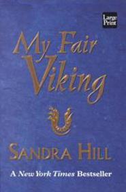 My Fair Viking (Viking I, Bk 6) (Large Print)