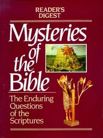 Mysteries of the Bible: The Enduring Questions of the Sciptures (Reader's Digest)