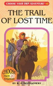 The Trail of Lost Time (Choose Your Own Adventure #40)
