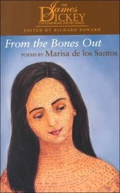 From the Bones Out: Poems (The James Dickey Contemporary Poetry Series)