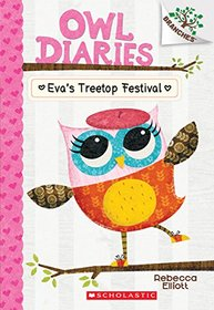 Owl Diaries #1: Eva's Treetop Festival (A Branches Book) - Library Edition