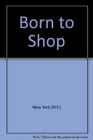 BORN TO SHOP: N.Y. (Suzy Gershman's Born to Shop New York)