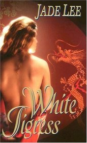 White Tigress (Tigress, Bk 1)