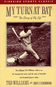 My Turn at Bat : The Story of My Life (Fireside Sports Classics)