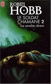 Le Soldat chamane, Tome 2 (French Edition)