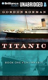 Titanic: Book One Unsinkable