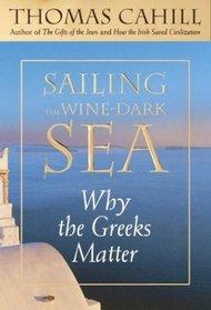 Sailing the Wine-Dark Sea: Why the Greeks Matter