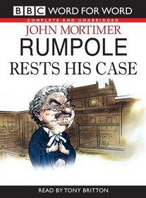 Rumpole Rests His Case: Complete & Unabridged (Radio Collection)