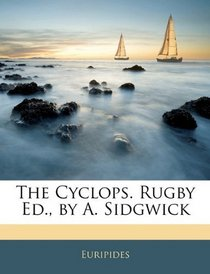 The Cyclops. Rugby Ed., by A. Sidgwick