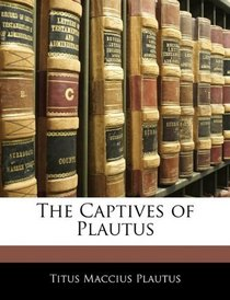 The Captives of Plautus