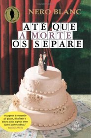 At� Que a Morte os Separe (Portuguese Edition)