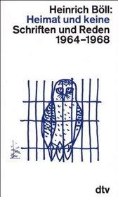 Heimat und keine: Schriften und Reden, 1964-1968 (Schriften und Reden / Heinrich Boll) (German Edition)