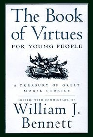 The Book of Virtues for Young People : A Treasury of Great Moral Stories