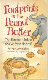 Footprints in the peanut butter: The funniest jokes you've ever heard!