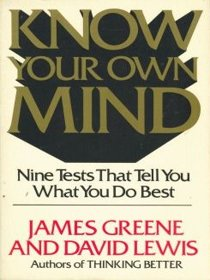 Know Your Own Mind: Nine Tests That Tell You What You Do Best