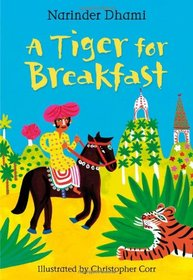A Tiger for Breakfast. Narinder Dhami (White Wolves World Folk Tales)