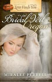 Love Finds You in Bridal Veil, Oregon (Love Finds You...)