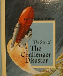 The Story of the Challenger Disaster (Cornerstones of Freedom)