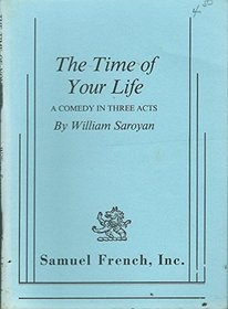 The Time of Your Life: A Comedy in Three Acts