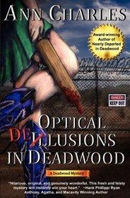 Optical Delusions in Deadwood (Deadwood, Bk 2)