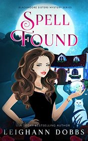 Spell Found (Blackmoore Sisters Cozy Mysteries)