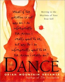 The Dance: Moving to the Rhythms of Your True Self