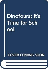Dinofours: It's Time for School (Dinofours)