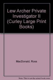 Lew Archer Private Investigator II (Curley Large Print Books)