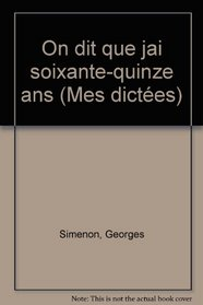 On dit que j'ai soixante-quinze ans (French Edition)