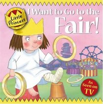 I Want To Go to the Fair! (Little Princess TV Tie in)