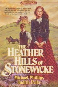 The Heather Hills of Stonewycke (Stonewycke Trilogy, Bk 1)