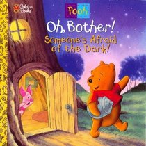 Oh, Bother! Someone's Afraid Of the Dark