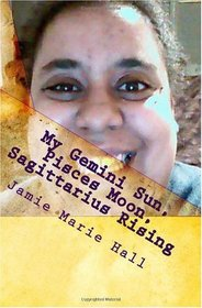 My Gemini Sun, Pisces Moon, Sagittarius Rising: Mental, Emotional, and Spiritual Thought