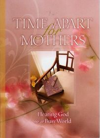 Time Apart for Mothers, Various Quotes. (Paperback )