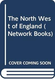 The North West of England (Network Books)