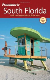 Frommer's South Florida: With the Best of Miami & the Keys (Frommer's Complete)