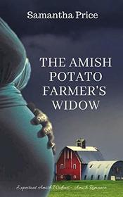 The Amish Potato Farmer's Widow: Amish Romance (Expectant Amish Widows)