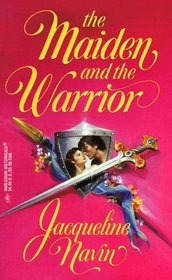 The Maiden and the Warrior (Harlequin Historical, No 403)