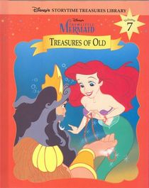 The Little Mermaid: Treasures of Old (Disney's Storytime Treasures Library, Vol 7)