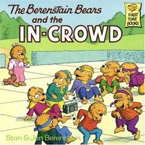 The Berenstain Bears and the In-Crowd (Berenstain Bears)