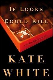 If Looks Could Kill (Bailey Weggins, Bk 1)