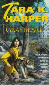 Grayheart (Wolfwalker, Bk 4)
