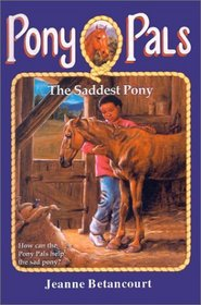 The Saddest Pony (Pony Pals (Hardcover))