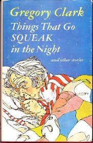 Things that go squeak in the night, and other stories