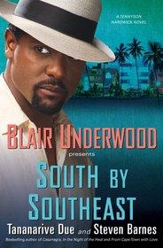 South by Southeast: A Tennyson Hardwick Novel
