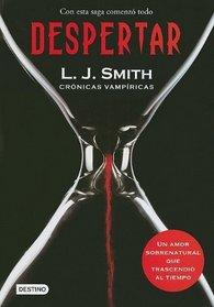 Despertar/ The Awakening (Cronicas Vampiricas/ Vampire Diaries) (Spanish Edition)