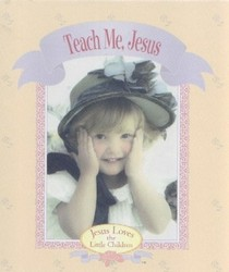 Teach Me, Jesus (Jesus Loves the Little Children)