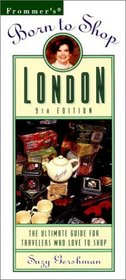 Frommer's Born to Shop London: The Ultimate Guide for Travelers Who Love to Shop (Frommer's Born to Shop London, 9th ed)