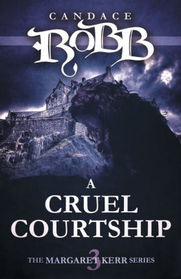 A Cruel Courtship: The Margaret Kerr Series - Book Three