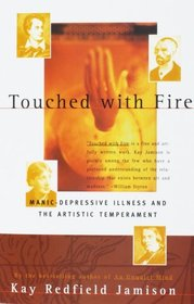 Touched With Fire: Manic Depressive Illness and the Artistic Temperament